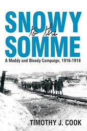 Snowy to the Somme: A Muddy and Bloody Campaign, 1916-1918