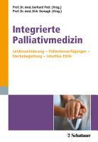 Integrierte Palliativmedizin   Leidensminderung   Patientenverf  gung   Sterbebegleitung   intuitive Ethik PDF