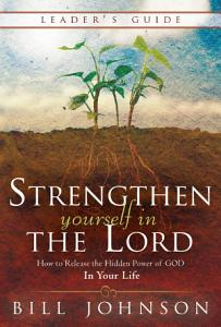 Strengthen Yourself in the Lord Leader s Guide Book
