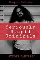 Seriously Stupid Criminals Complete Collection