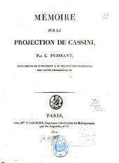 Mémoire sur la projection de Cassini: Pour servir de suppl. a sa théorie des projections des cartes géogr