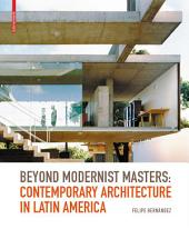 Beyond Modernist Masters: Contemporary Architecture in Latin America