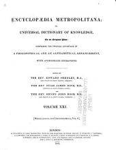 Encyclopaedia Metropolitana, Or, Universal Dictionary of Knowledge: Comprising the Twofold Advantage of a Philosophical and an Alphabetical Arrangement, with Appropriate Engravings, Volume 21