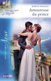Amoureuse du prince (Harlequin Azur)