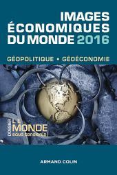 Images économiques du monde 2016: Le monde sous tension(s)