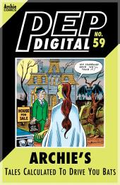 Pep Digital Vol. 059: Archie's Tales Calculated to Drive you BATS!