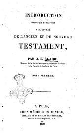 Introduction historique et critique aux livres de l'ancien et du Nouveau Testament par J. B. Glaire: Volume1