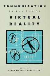 Communication in the Age of Virtual Reality PDF