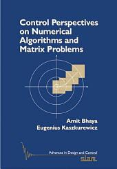 Control Perspectives on Numerical Algorithms and Matrix Problems