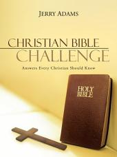 Christian Bible Challenge: Answers Every Christian Should Know
