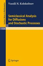 Semiclassical Analysis for Diffusions and Stochastic Processes