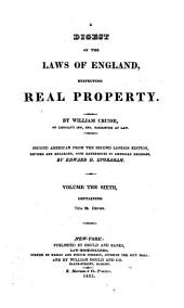 A Digest of the Laws of England: Respecting Real Property