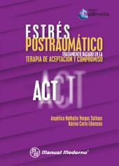 Estrés postraumático: Tratamiento basado en la Terapia de Aceptación y Compromiso (ACT)