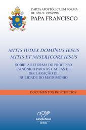 Carta apostólica em forma de Motu Proprio: Mitis Iudex Dominus Iesus