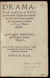 Dramata Sacra Dvo: quorum unum Infanticidium inscribitur, alterum de decem uirginibus est, argumentis ex captitibus 2. et 25. Mathaei sumptis