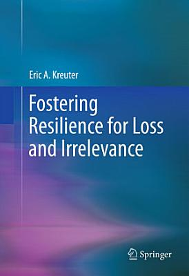 Fostering Resilience for Loss and Irrelevance PDF