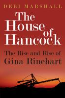 The House of Hancock  The Rise and Rise of Gina Rinehart PDF