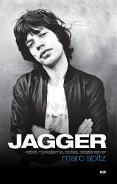 Jagger: rebel, rockstjerne, rodløs, stratenrøver