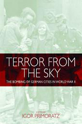 Terror From the Sky: The Bombing of German Cities in World War II