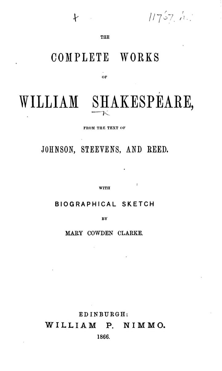 The Complete Works of William Shakespeare, from the Text of Johnson, Steevens, and Reed, Etc