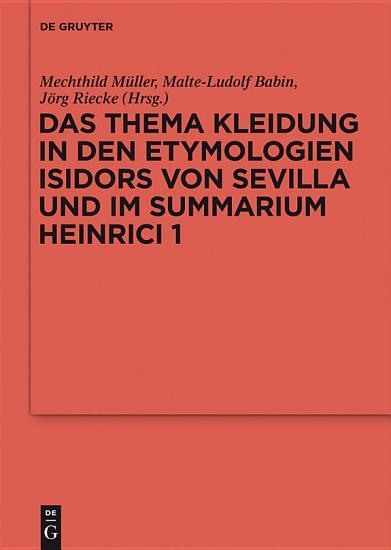 Das Thema Kleidung in den Etymologien Isidors von Sevilla und im Summarium Heinrici 1 PDF