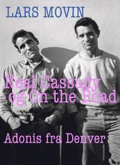 Neal Cassady og On the Road: Adonis fra Denver