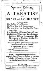 Spiritual Refining: or, a Treatise of grace and assurance ... Being CXX sermons, etc