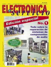 Electrónica y Servicio Edición Especial: Todo sobre la reparación de sistemas de componentes de audio