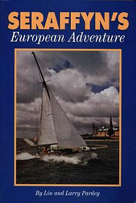 Seraffyn s European Adventure PDF