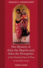 The Mystery of John the Baptist and John the Evangelist at the Turning Point of Time