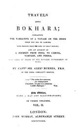 Travels Into Bokhara: Containing the Narrative of a Voyage on the Indus from the Sea to Lahore, with Presents from the King of Great Britain, and an Account of a Journey from India to Cabool, Tartary, and Persia : Performed by Order of the Supreme Government of India, Volume 2