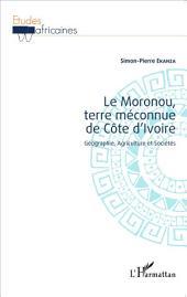 Le Moronou, terre méconnue de Côte d'Ivoire: Géographie, Agriculture et Sociétés