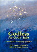 Godless for God s Sake   Nontheism in Contemporary Quakerism
