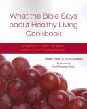 What the Bible Says About Healthy Living Cookbook PDF