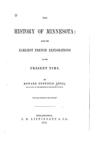 The History of Minnesota from the Earliest French Explorations to the Present Time PDF
