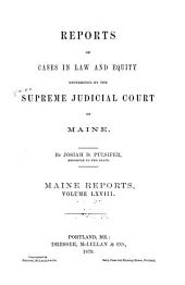 Maine Reports: Cases Argued and Determined in the Supreme Judicial Court of Maine, Volume 68