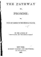 The Pathway of Promise: Or, Words of Comfort to the Christian Pilgrim