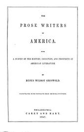 The Prose Writers of America: With a Survey of the History, Condition, and Prospects of American Literature. Illustrated with Portraits from Original Pictures