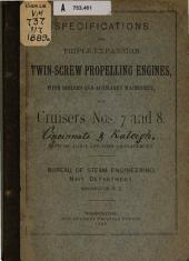 Specifications for Triple-expansion Twin-screw Propelling Engines with Boilers & Auxiliary Machinery for Cruisers Nos. 7 & 8. Each of about 3,000 Tons Displacement ...