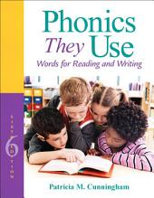 Phonics They Use: Words for Reading and Writing, Edition 6