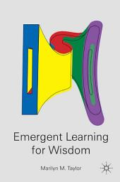Emergent Learning for Wisdom