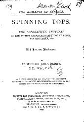 "Spinning Tops: The ""Operatives' Lecture"" of the British Association Meeting at Leeds, 6th September, 1890"