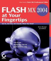 Flash MX 2004 at Your Fingertips: Get In, Get Out, Get Exactly What You Need