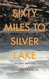 Sixty Miles to Silver Lake