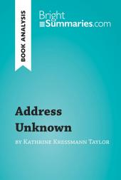 Address Unknown by Kathrine Kressmann Taylor (Book Analysis): Detailed Summary, Analysis and Reading Guide
