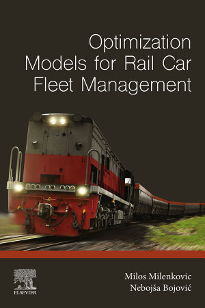 Optimization Models for Rail Car Fleet Management