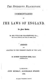 The Student's Blackstone: Commentaries on the Laws of England, in Four Books