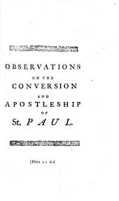 Observations on the Conversion and Apostleship of St. Paul: In a Letter to Gilbert West, Esq, Volume 5