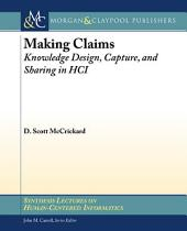 Making Claims: The Claim as a Knowledge Design, Capture, and Sharing Tool in HCI