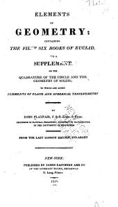Elements of Geometry: Containing the First Six Books of Euclid: With a Supplement on the Quadrature of the Circle and the Geometry of Solids ...